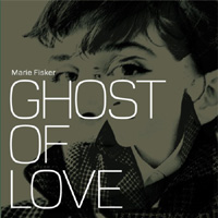 Marie Fisker -Ghost of love