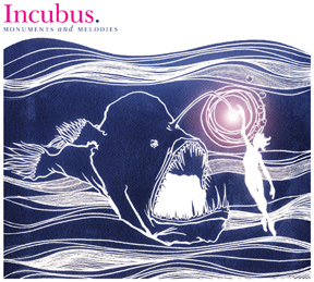 Incubus - Monuments and Melodies
